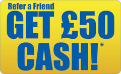 Refer a Friend and get £50 cash!